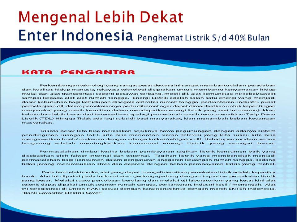Mengenal Lebih Dekat Enter Indonesia Penghemat Listrik S/d 40% Bulan
