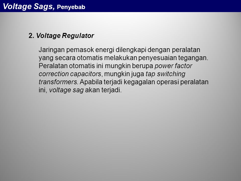 Voltage Sags, Penyebab 2. Voltage Regulator