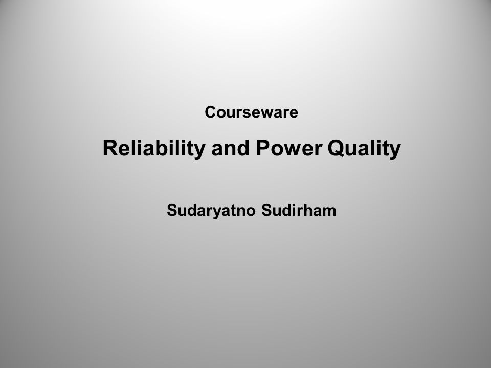 Reliability and Power Quality