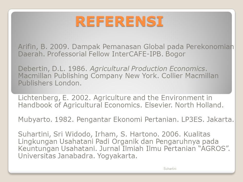 REFERENSI Arifin, B. 2009. Dampak Pemanasan Global pada Perekonomian Daerah. Professorial Fellow InterCAFE-IPB. Bogor.