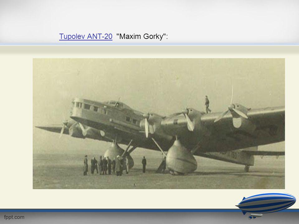 Tupolev ANT-20 Maxim Gorky :