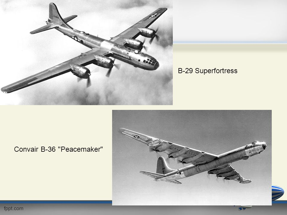 B-29 Superfortress Convair B-36 Peacemaker