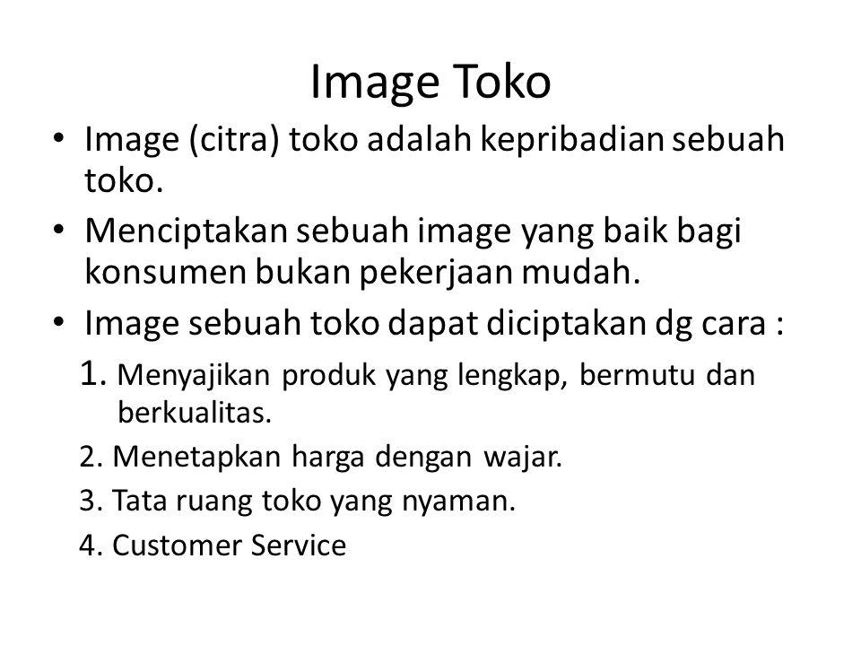 Image Toko Image (citra) toko adalah kepribadian sebuah toko.
