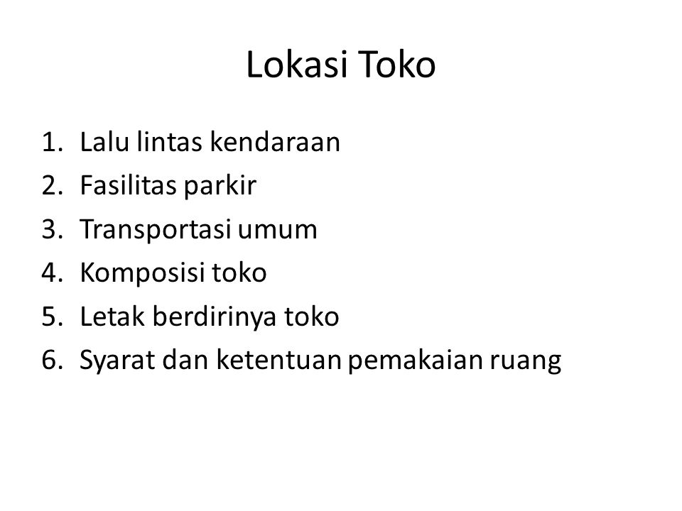 Lokasi Toko Lalu lintas kendaraan Fasilitas parkir Transportasi umum