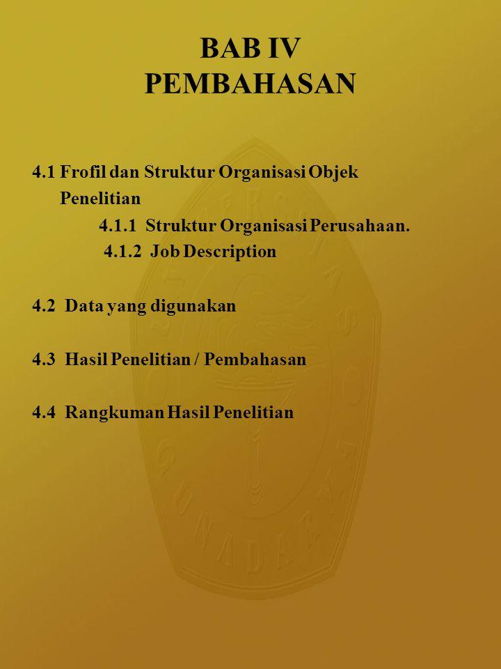 BAB IV PEMBAHASAN 4.1 Frofil dan Struktur Organisasi Objek Penelitian