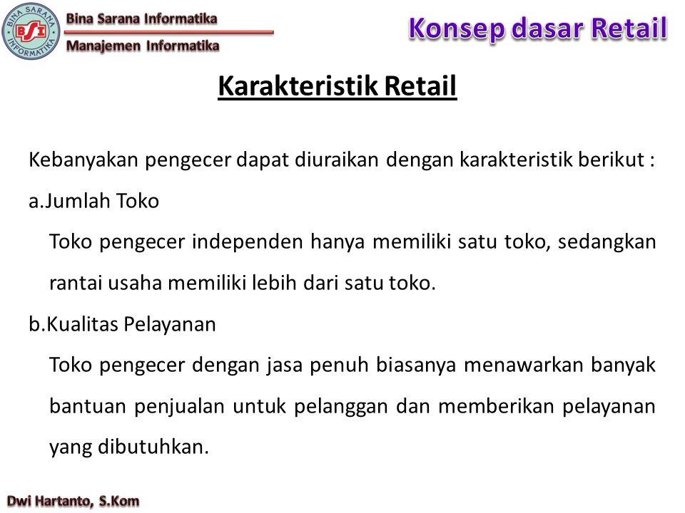 Konsep dasar Retail Karakteristik Retail