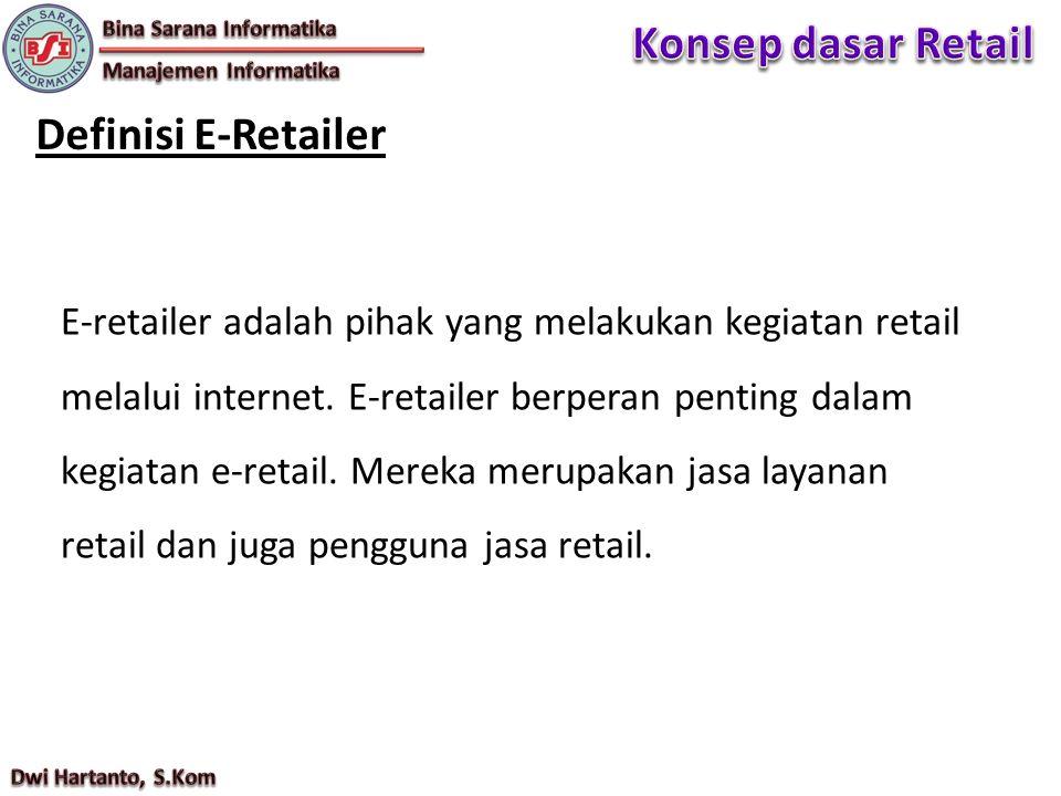 Konsep dasar Retail Definisi E-Retailer