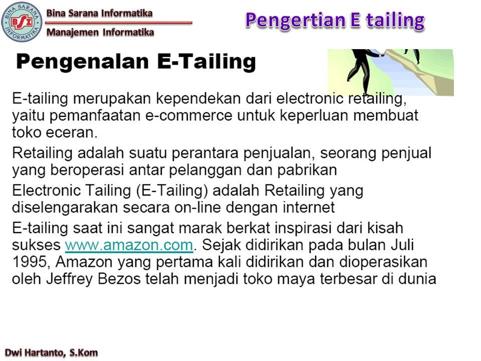 Pengertian E tailing Bina Sarana Informatika Manajemen Informatika