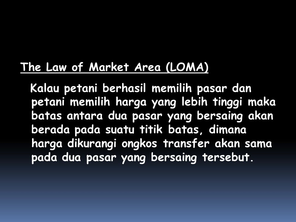 The Law of Market Area (LOMA)