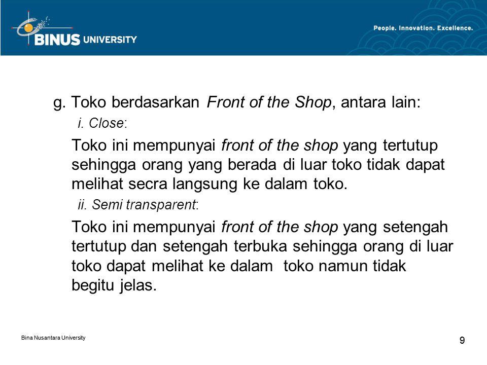 g. Toko berdasarkan Front of the Shop, antara lain: