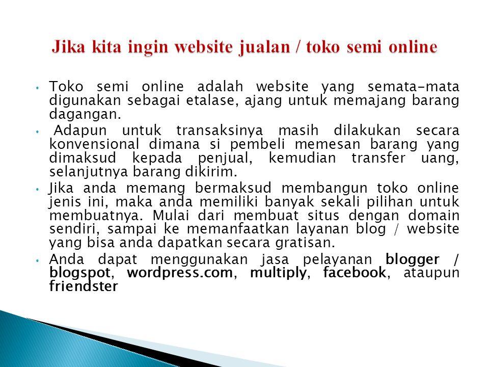 Jika kita ingin website jualan / toko semi online