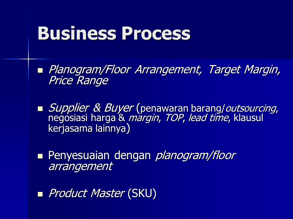 Business Process Planogram/Floor Arrangement, Target Margin, Price Range.