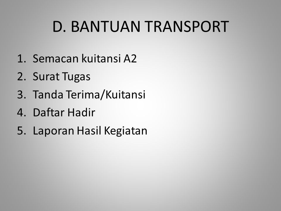 D. BANTUAN TRANSPORT Semacan kuitansi A2 Surat Tugas
