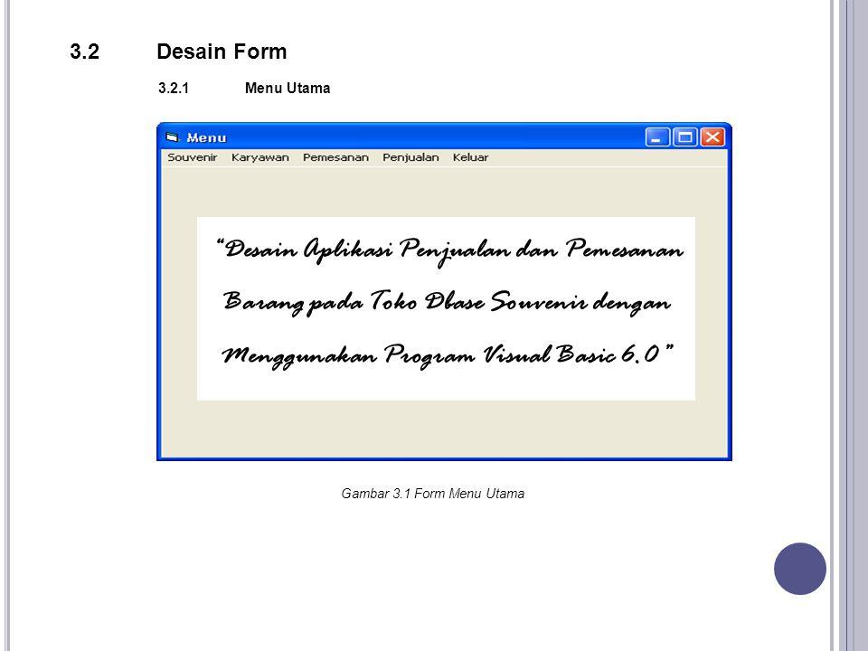3.2 Desain Form 3.2.1 Menu Utama.