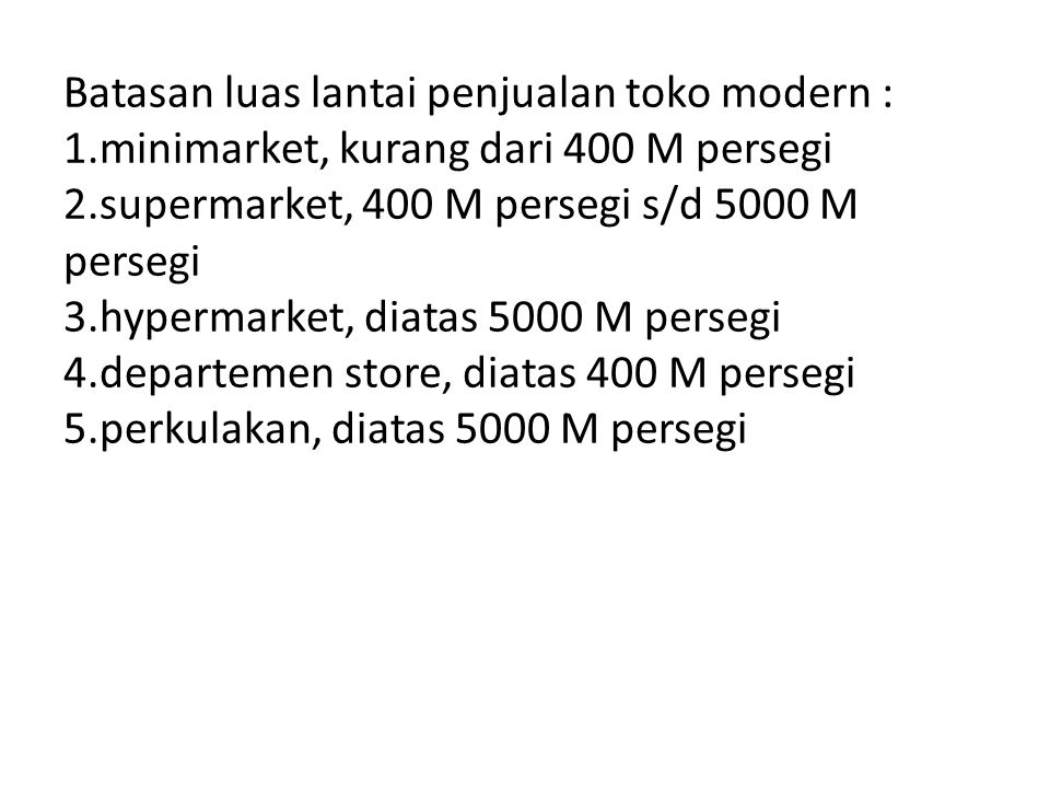 Batasan luas lantai penjualan toko modern : 1