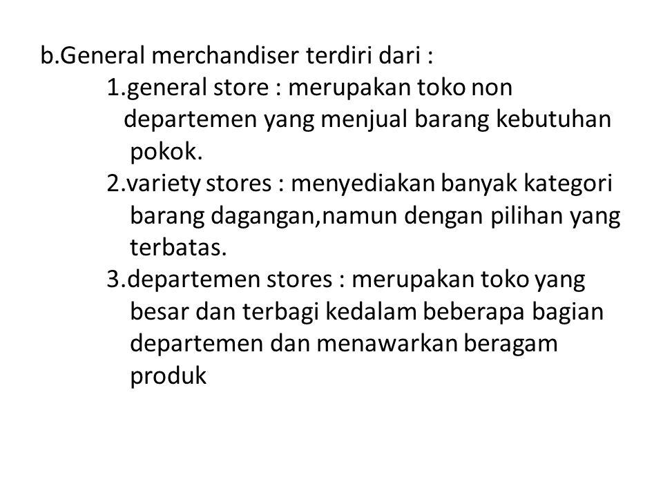 b. General merchandiser terdiri dari :. 1