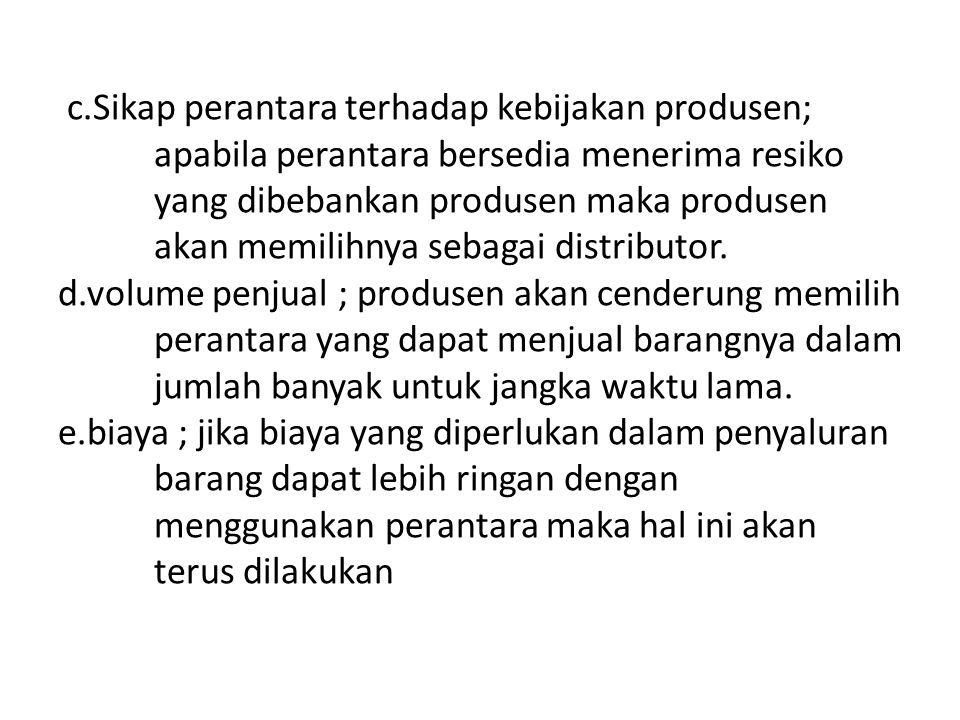 c. Sikap perantara terhadap kebijakan produsen;