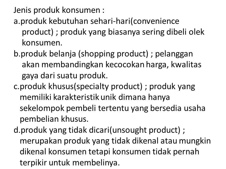Jenis produk konsumen : a