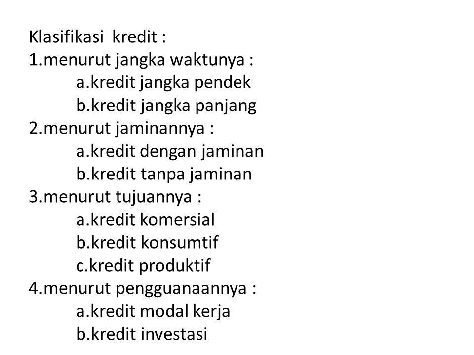 Klasifikasi kredit : 1. menurut jangka waktunya :. a