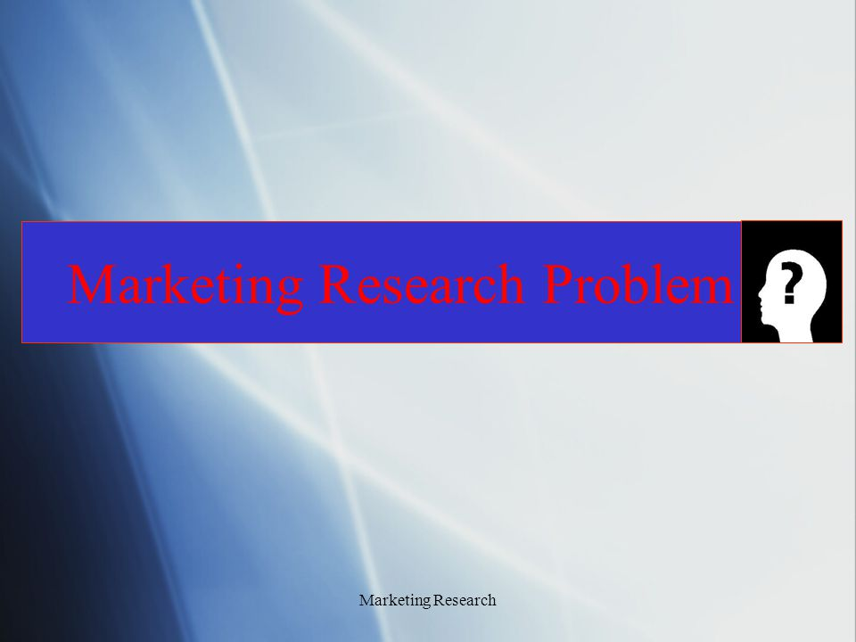 Marketing Research Problem