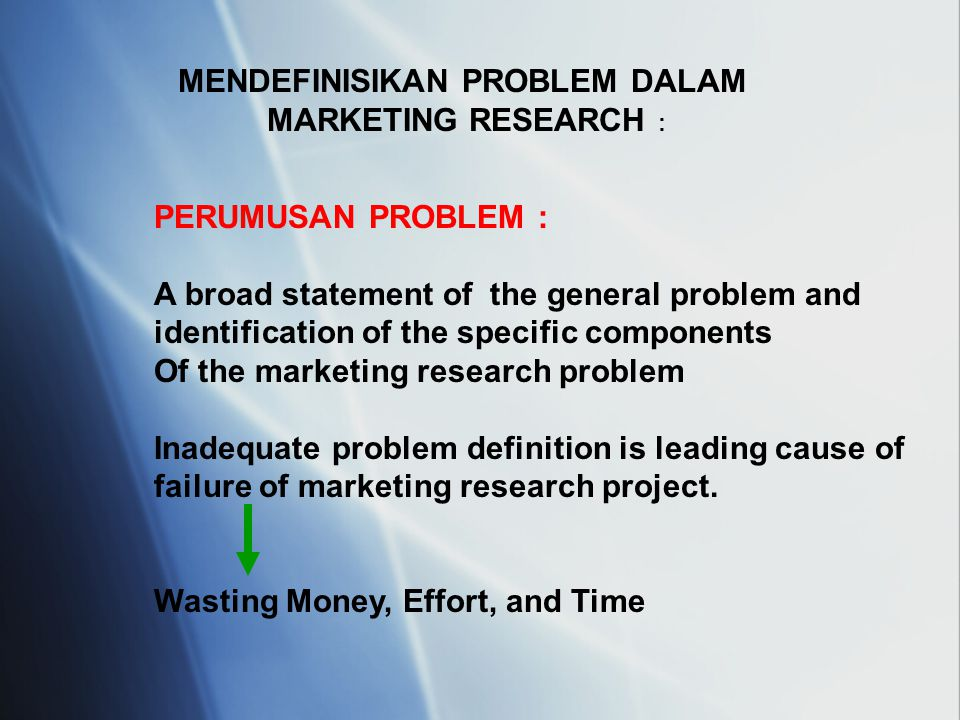 marketing research problem statement Defining the market research problem and an appropriate way of defined the market research problem is to make a broad statement of the problem.