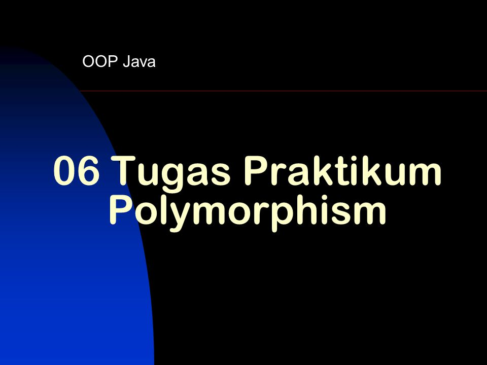 06 Tugas Praktikum Polymorphism