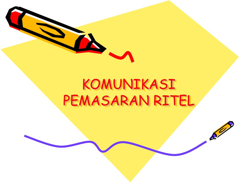 KOMUNIKASI PEMASARAN RITEL