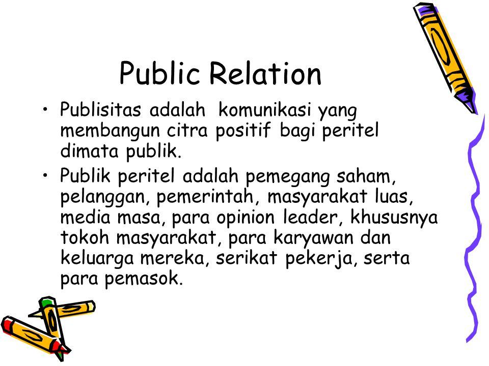 Public Relation Publisitas adalah komunikasi yang membangun citra positif bagi peritel dimata publik.