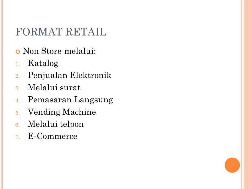 FORMAT RETAIL Non Store melalui: Katalog Penjualan Elektronik
