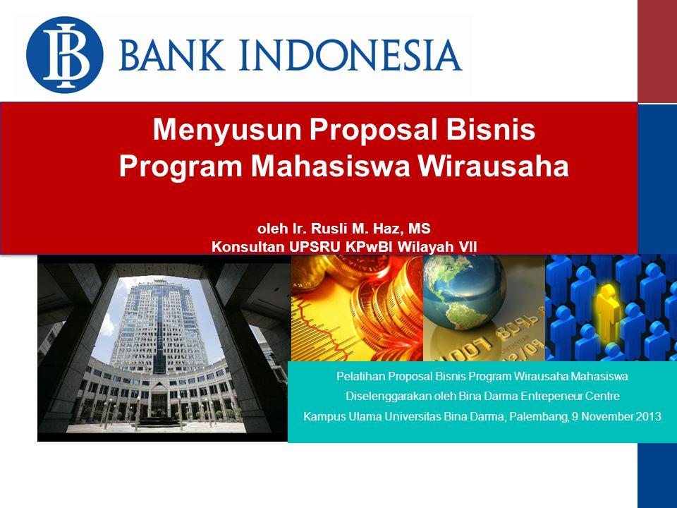 Menyusun Proposal Bisnis Program Mahasiswa Wirausaha oleh Ir. Rusli M