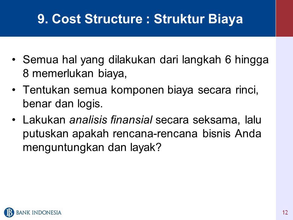 9. Cost Structure : Struktur Biaya