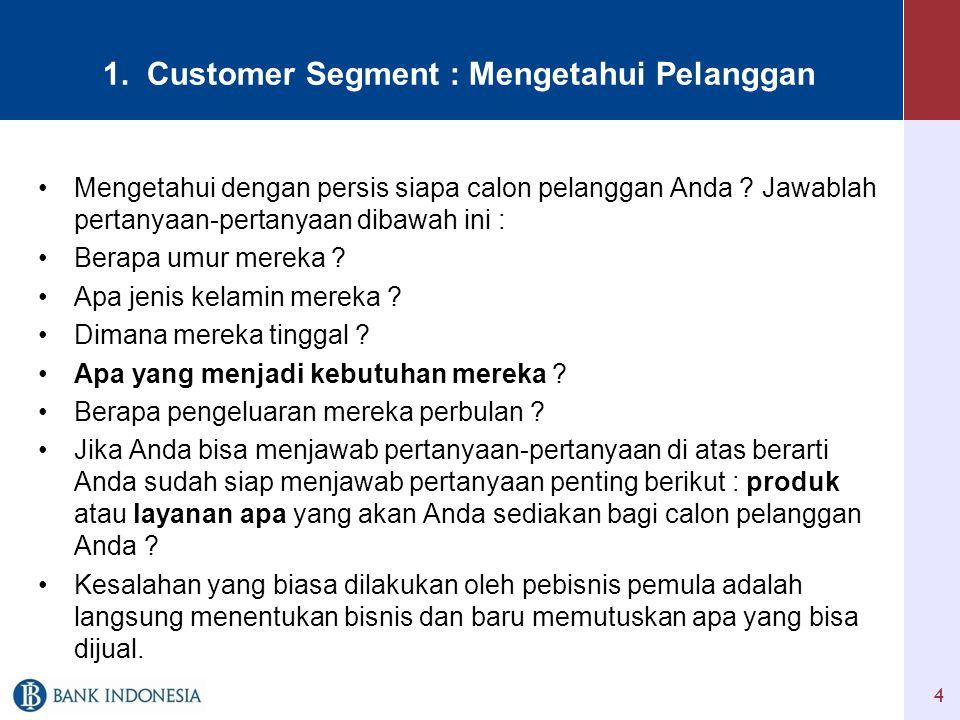 1. Customer Segment : Mengetahui Pelanggan