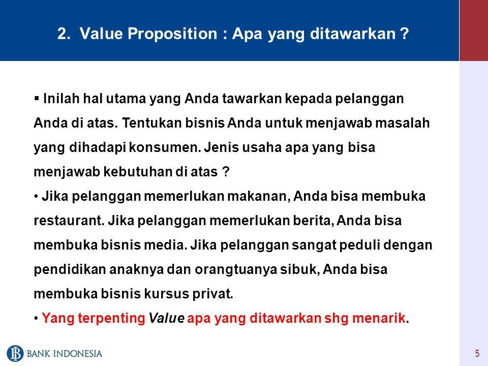 2. Value Proposition : Apa yang ditawarkan