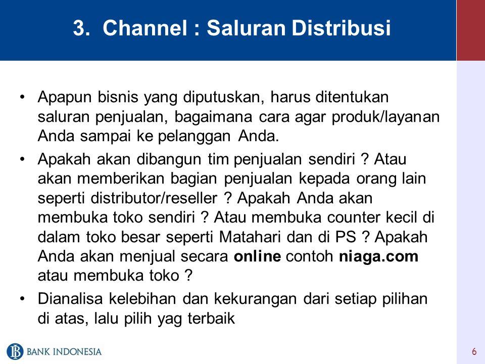 3. Channel : Saluran Distribusi