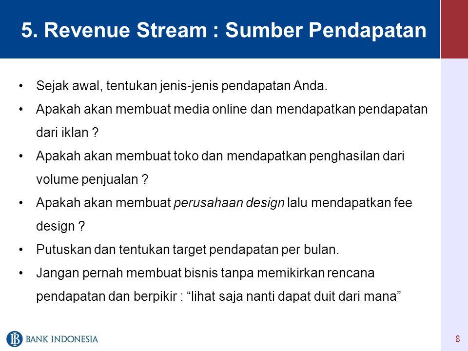 5. Revenue Stream : Sumber Pendapatan