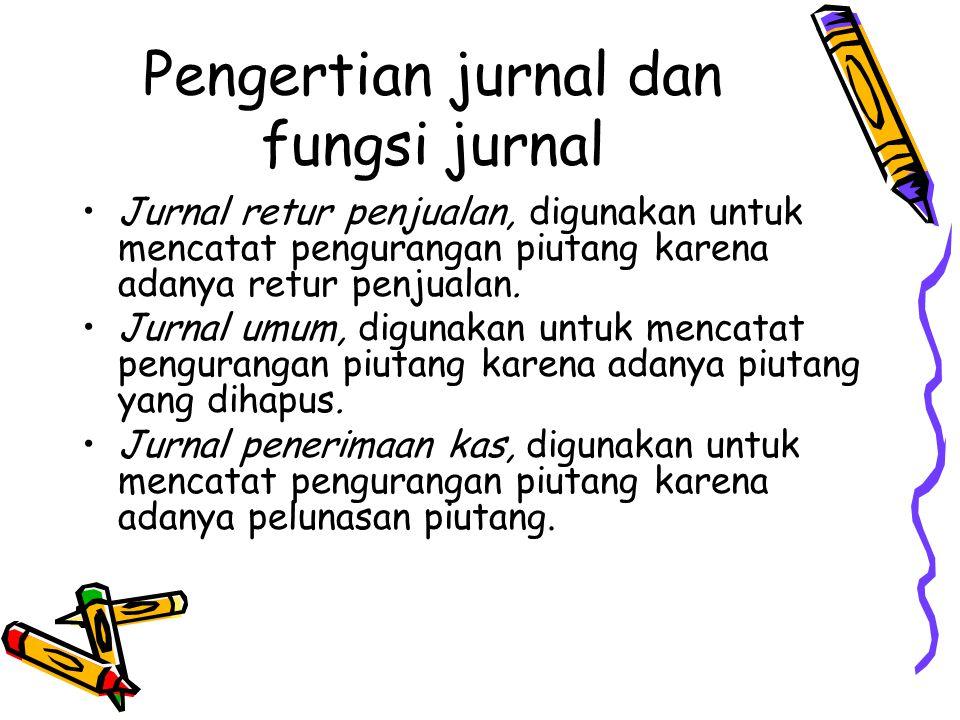 Pengertian jurnal dan fungsi jurnal