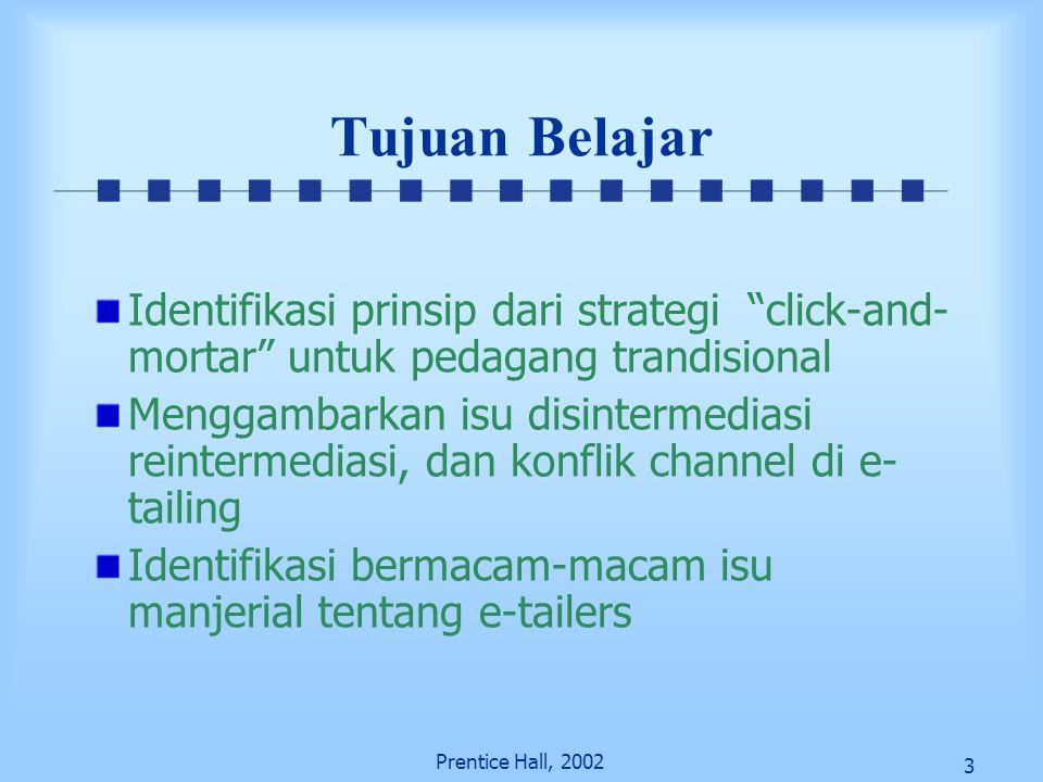 Tujuan Belajar Identifikasi prinsip dari strategi click-and-mortar untuk pedagang trandisional.