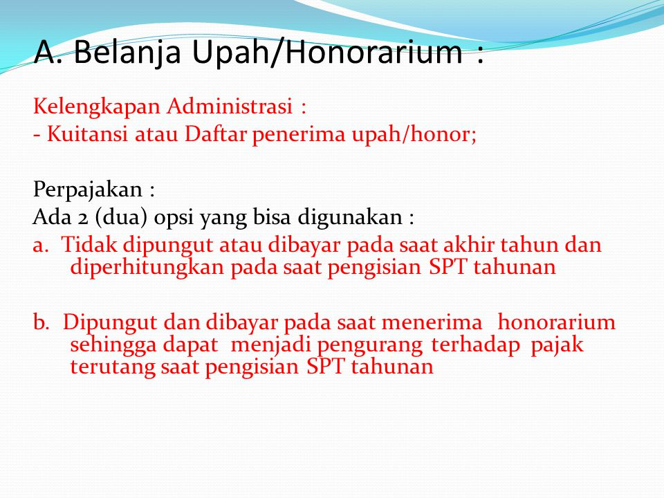 A. Belanja Upah/Honorarium :