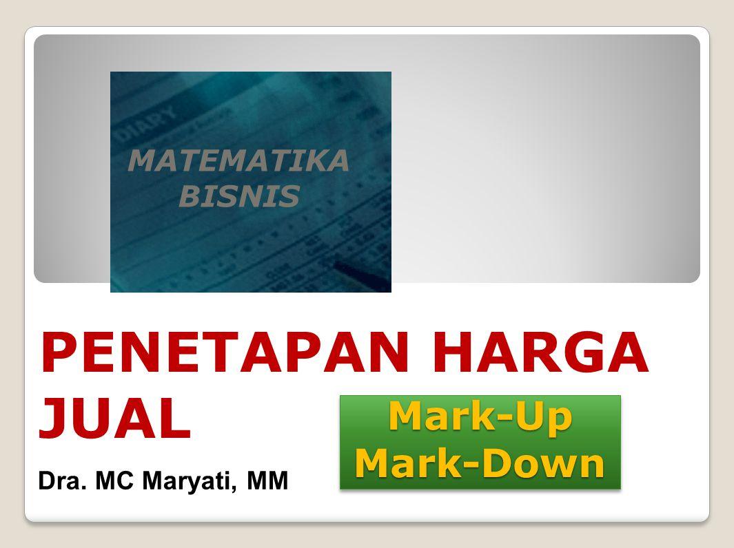 PENETAPAN HARGA JUAL Mark-Up Mark-Down MATEMATIKA BISNIS