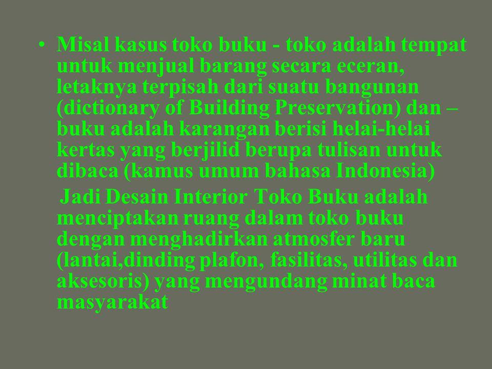 Misal kasus toko buku - toko adalah tempat untuk menjual barang secara eceran, letaknya terpisah dari suatu bangunan (dictionary of Building Preservation) dan –buku adalah karangan berisi helai-helai kertas yang berjilid berupa tulisan untuk dibaca (kamus umum bahasa Indonesia)