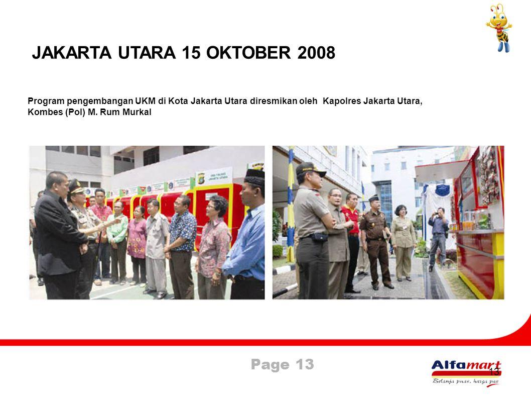 JAKARTA UTARA 15 OKTOBER 2008 Program pengembangan UKM di Kota Jakarta Utara diresmikan oleh Kapolres Jakarta Utara,
