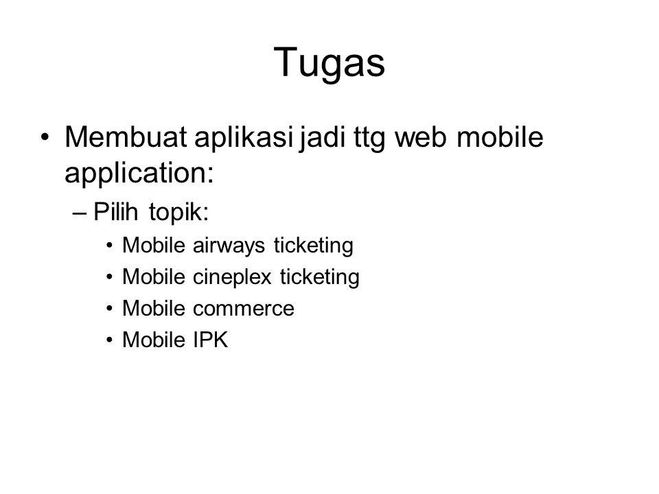 Tugas Membuat aplikasi jadi ttg web mobile application: Pilih topik: