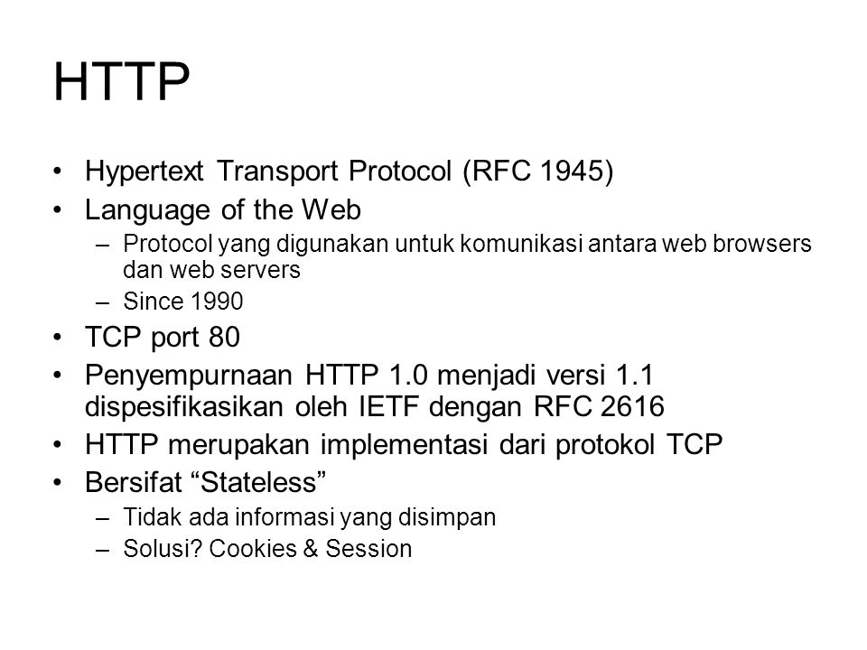 HTTP Hypertext Transport Protocol (RFC 1945) Language of the Web