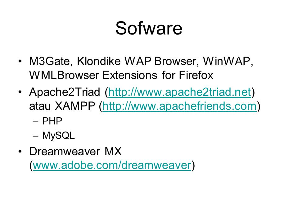 Sofware M3Gate, Klondike WAP Browser, WinWAP, WMLBrowser Extensions for Firefox.