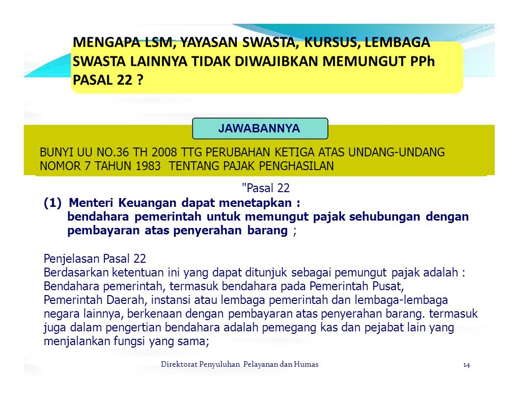 MENGAPA LSM, YAYASAN SWASTA, KURSUS, LEMBAGA SWASTA LAINNYA TIDAK DIWAJIBKAN MEMUNGUT PPh PASAL 22
