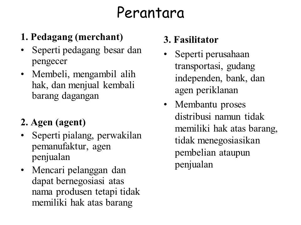 Perantara 1. Pedagang (merchant) 3. Fasilitator