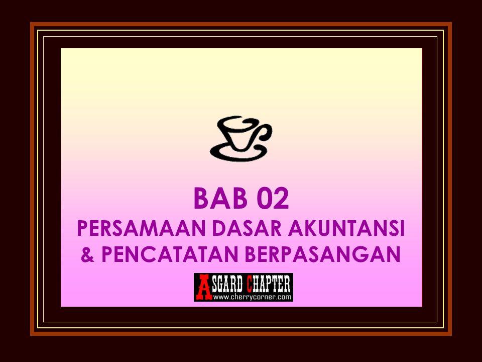 BAB 02 PERSAMAAN DASAR AKUNTANSI & PENCATATAN BERPASANGAN