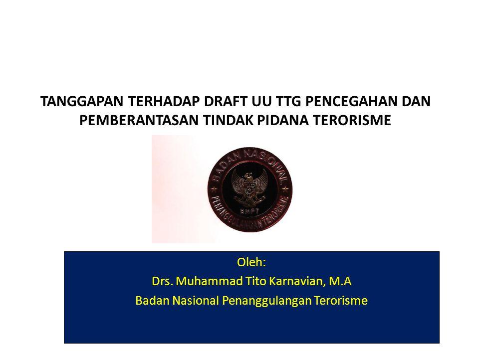 TANGGAPAN TERHADAP DRAFT UU TTG PENCEGAHAN DAN PEMBERANTASAN TINDAK PIDANA TERORISME