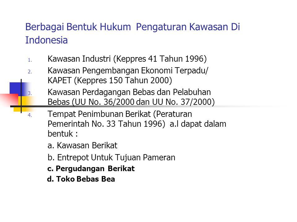Berbagai Bentuk Hukum Pengaturan Kawasan Di Indonesia