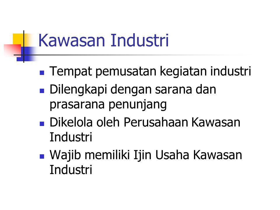 Kawasan Industri Tempat pemusatan kegiatan industri
